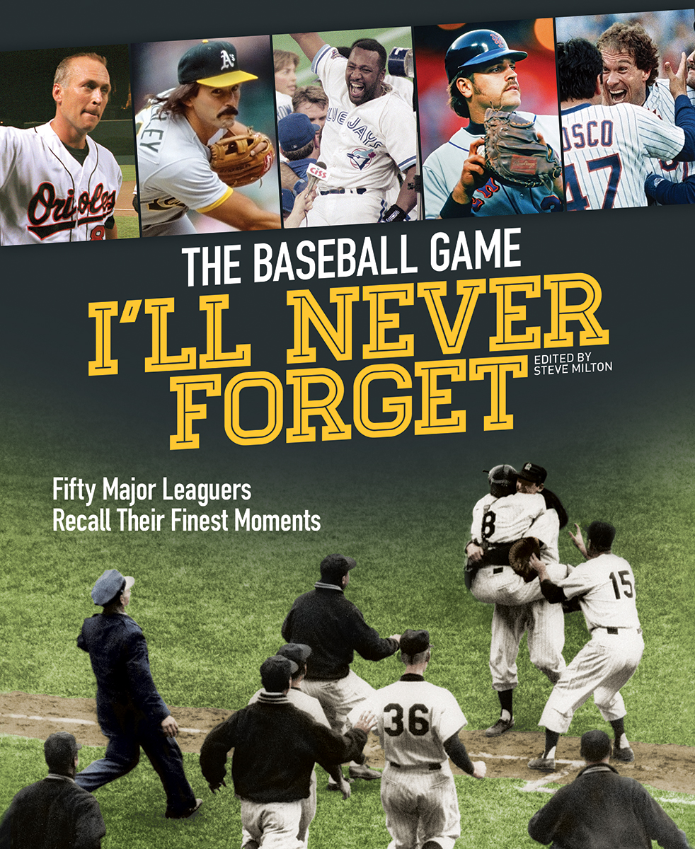 Baseball Game I'll Never Forget (The) : Fifty Major Leaguers Recall Their Finest Moments | Hobbies