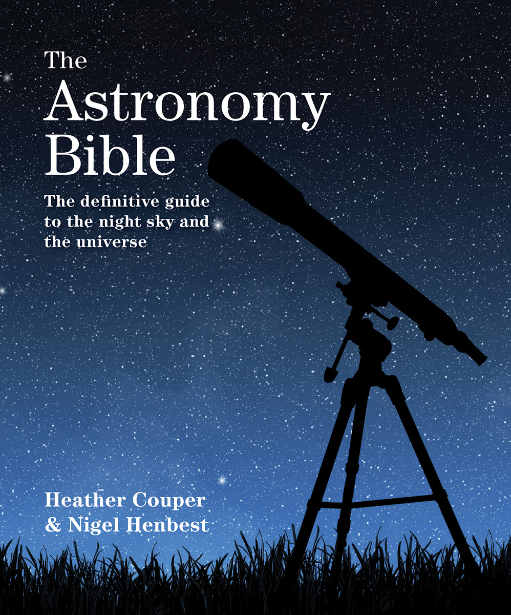 Astronomy Bible (The) : The Definitive Guide to the Night Sky and the Universe | Science