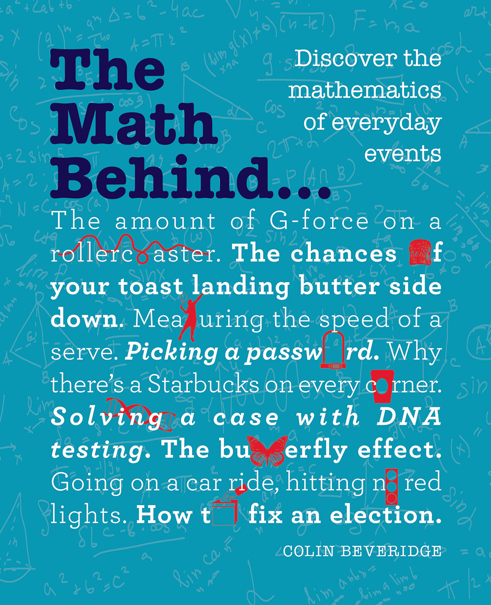Math Behind... (The) : Discover the Mathematics of Everyday Events | Science