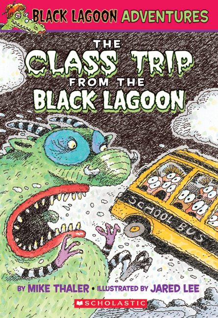 Black Lagoon Adventures T.01 - The Class Trip from the Black Lagoon | 6-8 years old