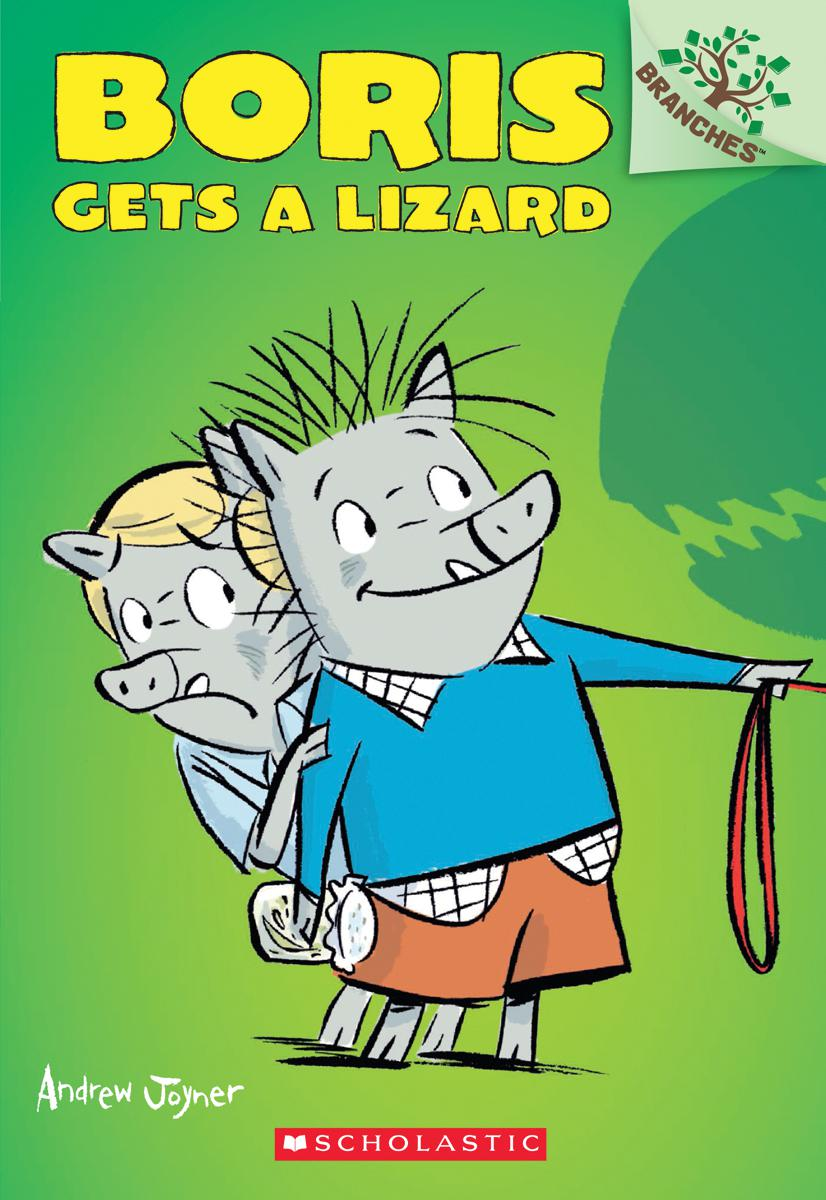 BorisT.02 - Boris Gets a Lizard: A Branches Book | 6-8 years old