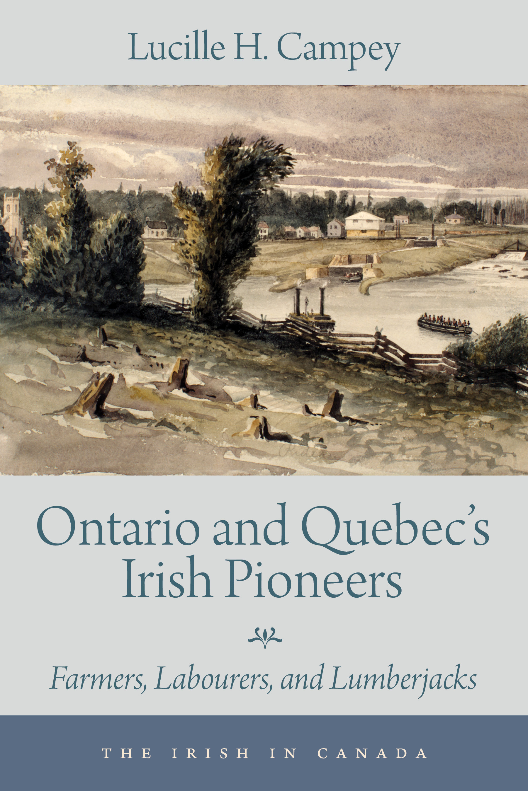 Ontario and Quebec's Irish Pioneers : Farmers, Labourers, and Lumberjacks | History & Society