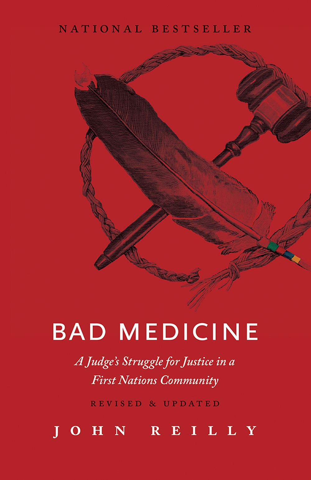 Bad Medicine - Revised & Updated : A Judge's Struggle for Justice in a First Nations Community – Revised & Updated | History & Society
