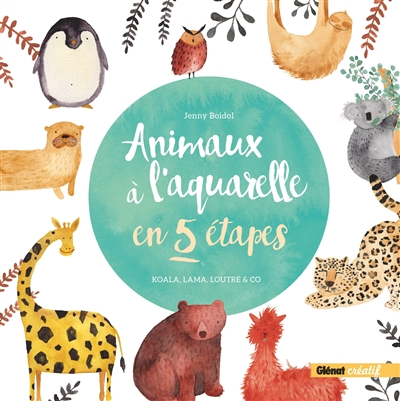 Animaux à l'aquarelle en 5 étapes | 9782344042137 | Arts