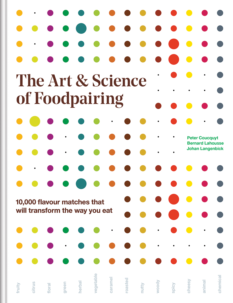 The Art and Science of Foodpairing : 10,000 flavour matches that will transform the way you eat | Science
