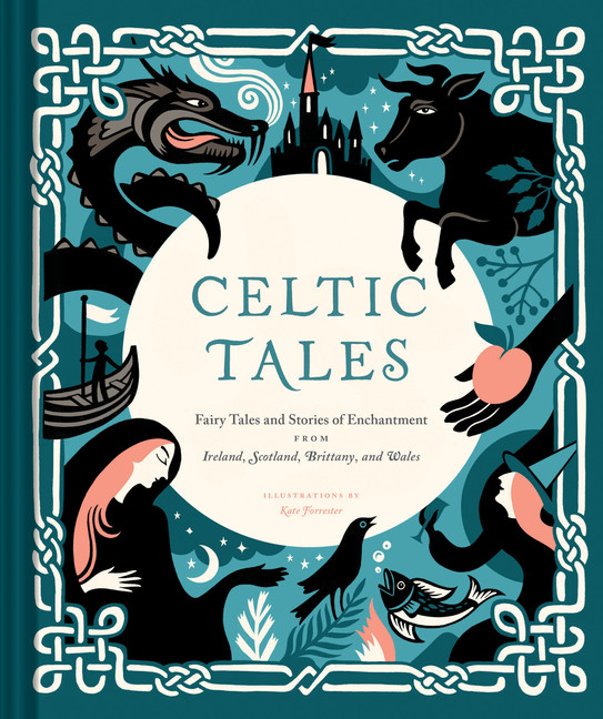 Celtic Tales : Fairy Tales and Stories of Enchantment from Ireland, Scotland, Brittany, and Wales (Irish Books, Mythology Books, Adult Fairy Tales, Celtic Gifts) | Dictionary & Encyclopedia