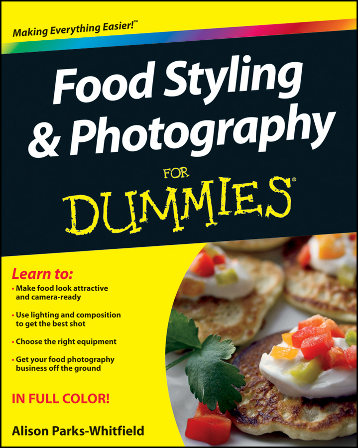 Food Styling and Photography For Dummies | Fine Arts