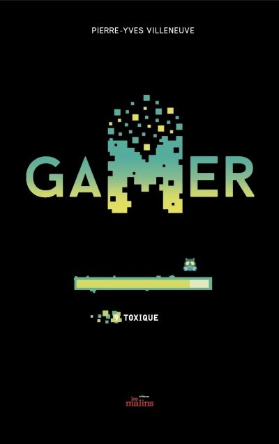 Gamer T.09 - Toxique  | 9782898101632 | Romans 12 à 14 ans