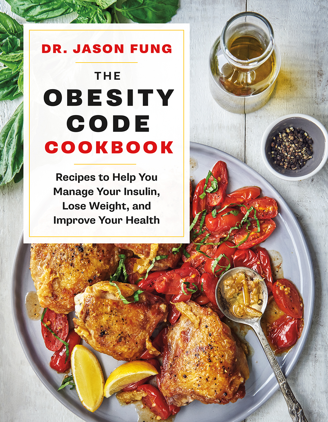 The Obesity Code Cookbook : Recipes to Help You Manage Insulin, Lose Weight, and Improve Your Health | Cookbook