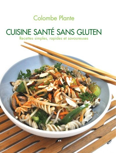 Cuisine sant sans gluten 9782896673179 nutrition - Annulation commande cuisine ...