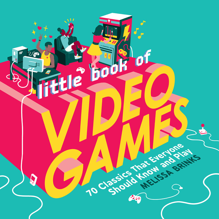 Little Book of Video Games : 70 Classics That Everyone Should Know and Play | Fine Arts