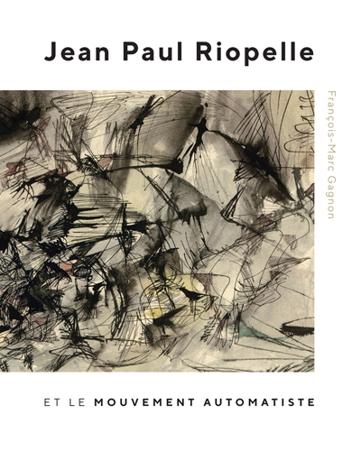 Jean Paul Riopelle et le mouvement automatiste | 9780228001164 | Arts