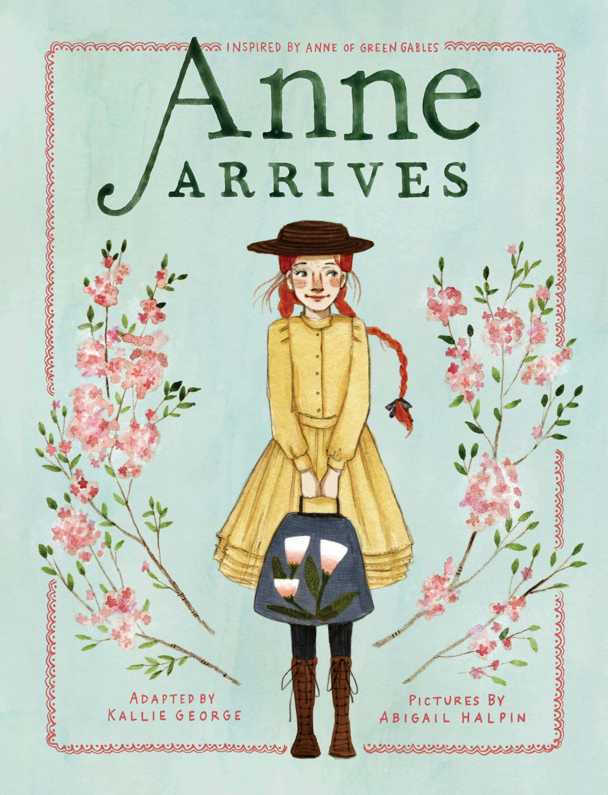 Anne Arrives : Inspired by Anne of Green Gables | 6-8 years old