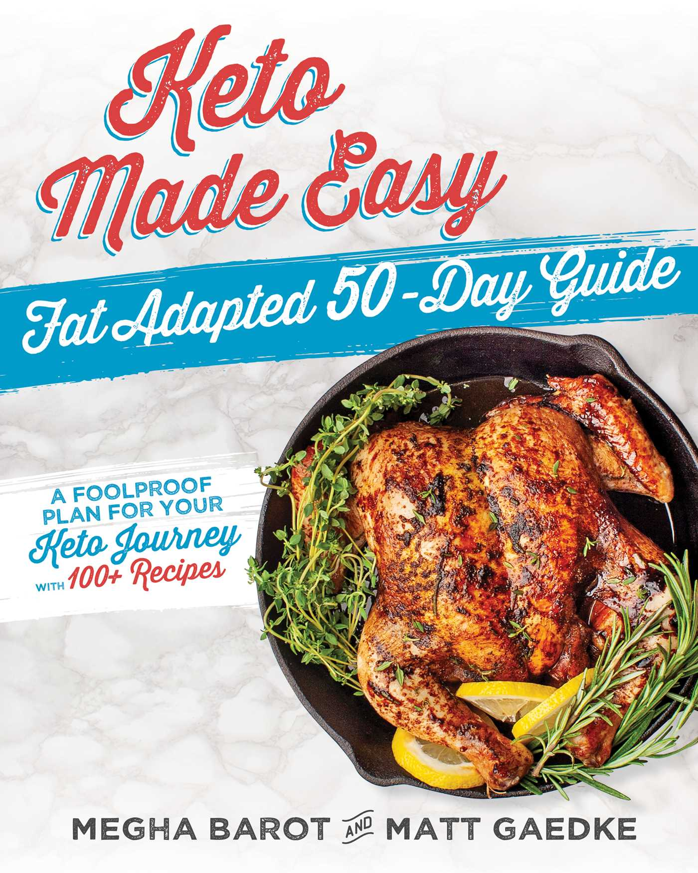 Keto Made Easy: Fat Adapted 50 Day Guide | Cookbook