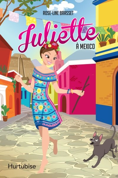 Juliette à Mexico  | 9782897815851 | Romans 9 à 11 ans