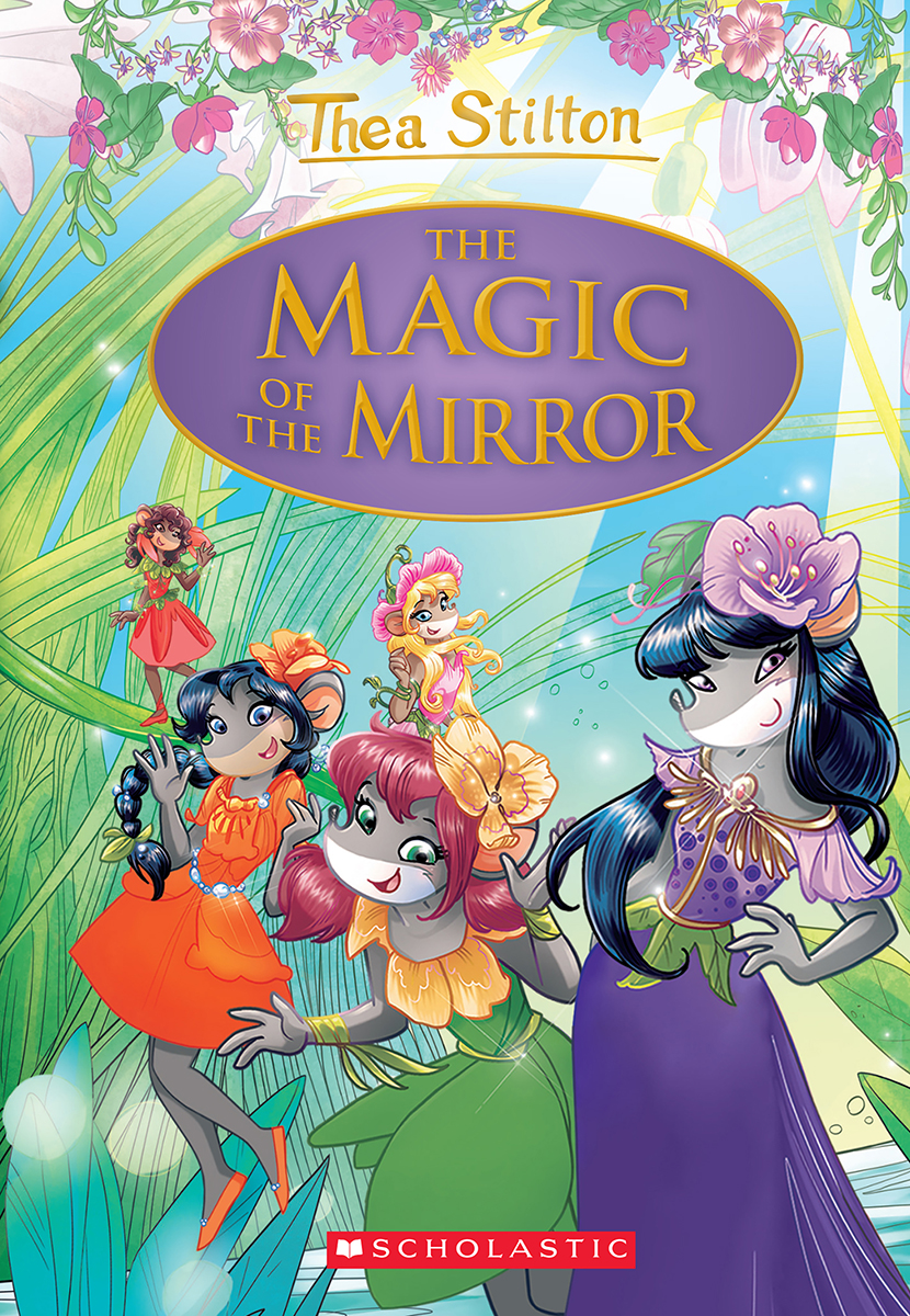Thea Stilton: Special Edition T.09 - The Magic of the Mirror | 9-12 years old
