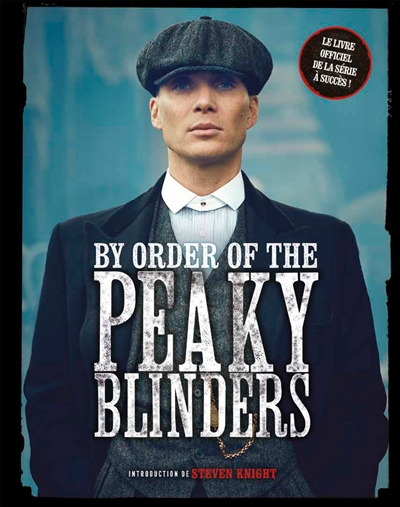 By order of the Peaky Blinders | 9782035976420 | Arts