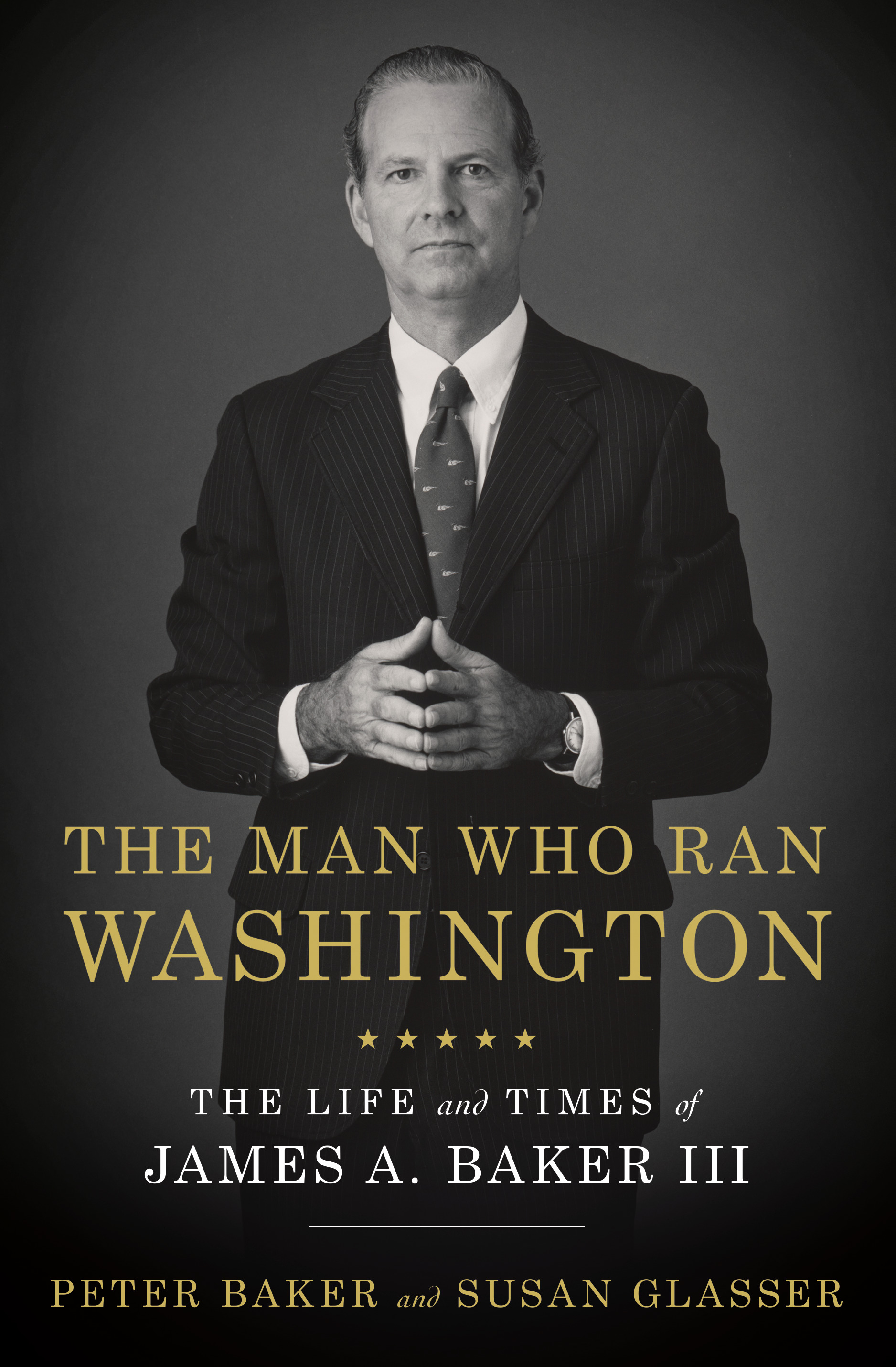 The Man Who Ran Washington : The Life and Times of James A. Baker III | History & Society