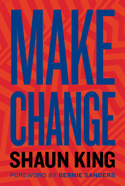 Make Change : How to Fight Injustice, Dismantle Systemic Oppression, and Own Our Future | History & Society