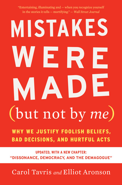 Mistakes Were Made (but Not by Me) Third Edition : Why We Justify Foolish Beliefs, Bad Decisions, and Hurtful Acts | Psychology & Self-Improvement
