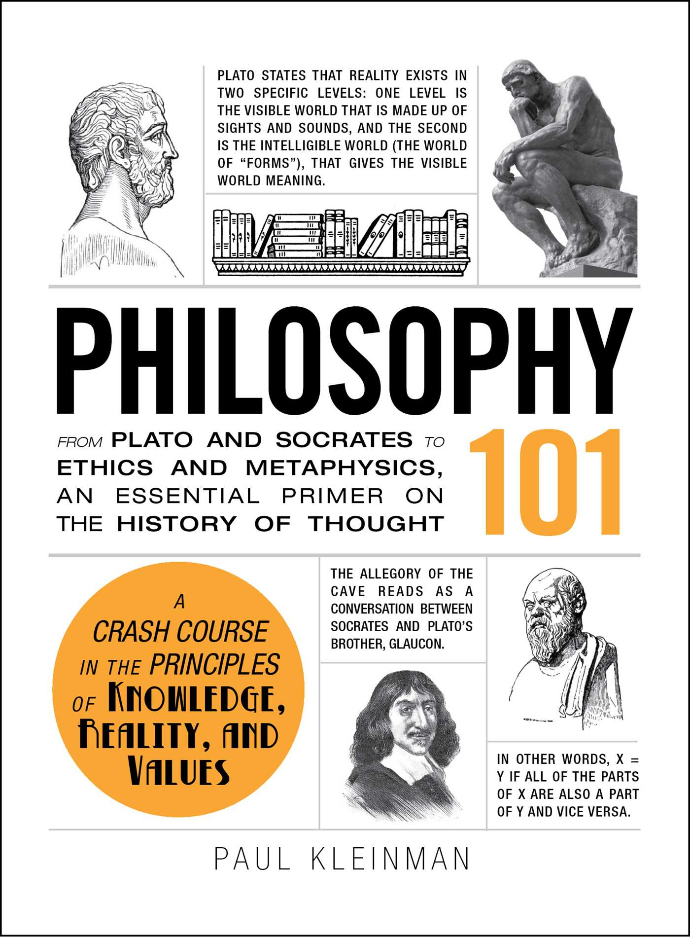 Philosophy 101 : From Plato and Socrates to Ethics and Metaphysics, an Essential Primer on the History of Thought | History & Society