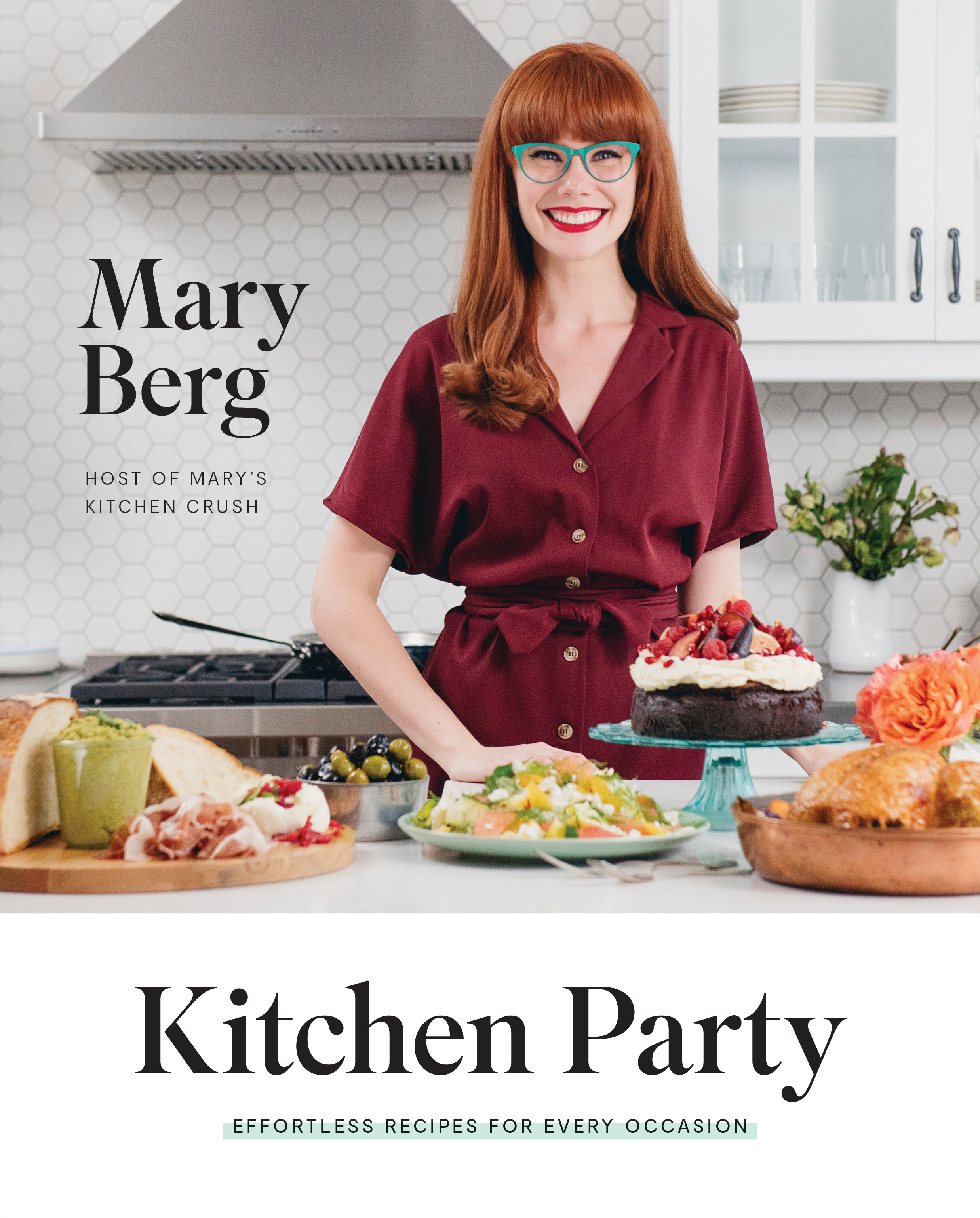 Kitchen Party : Effortless Recipes for Every Occasion | Cookbook