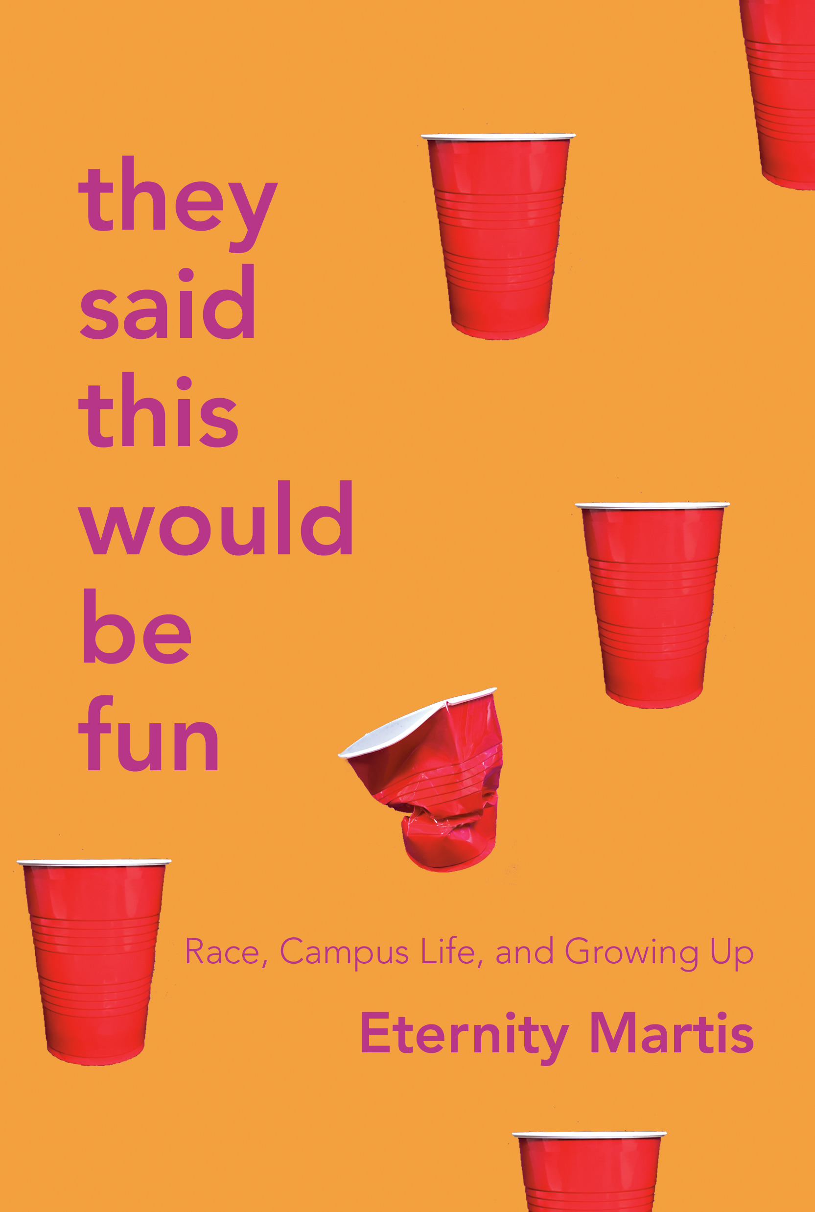 They Said This Would Be Fun : Race, Campus Life, and Growing Up | Biography & Memoir