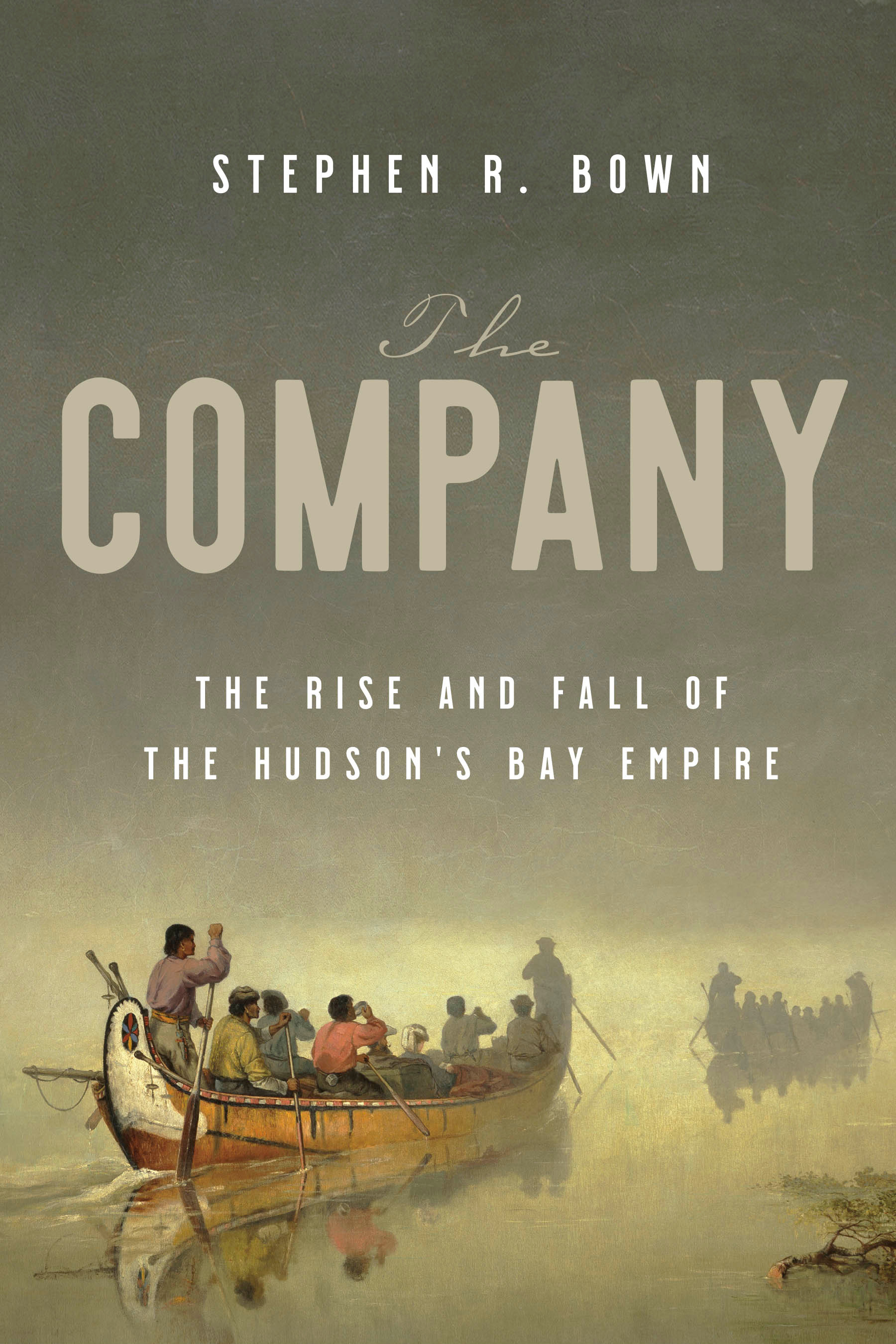 The Company : The Rise and Fall of the Hudson's Bay Empire | Novel