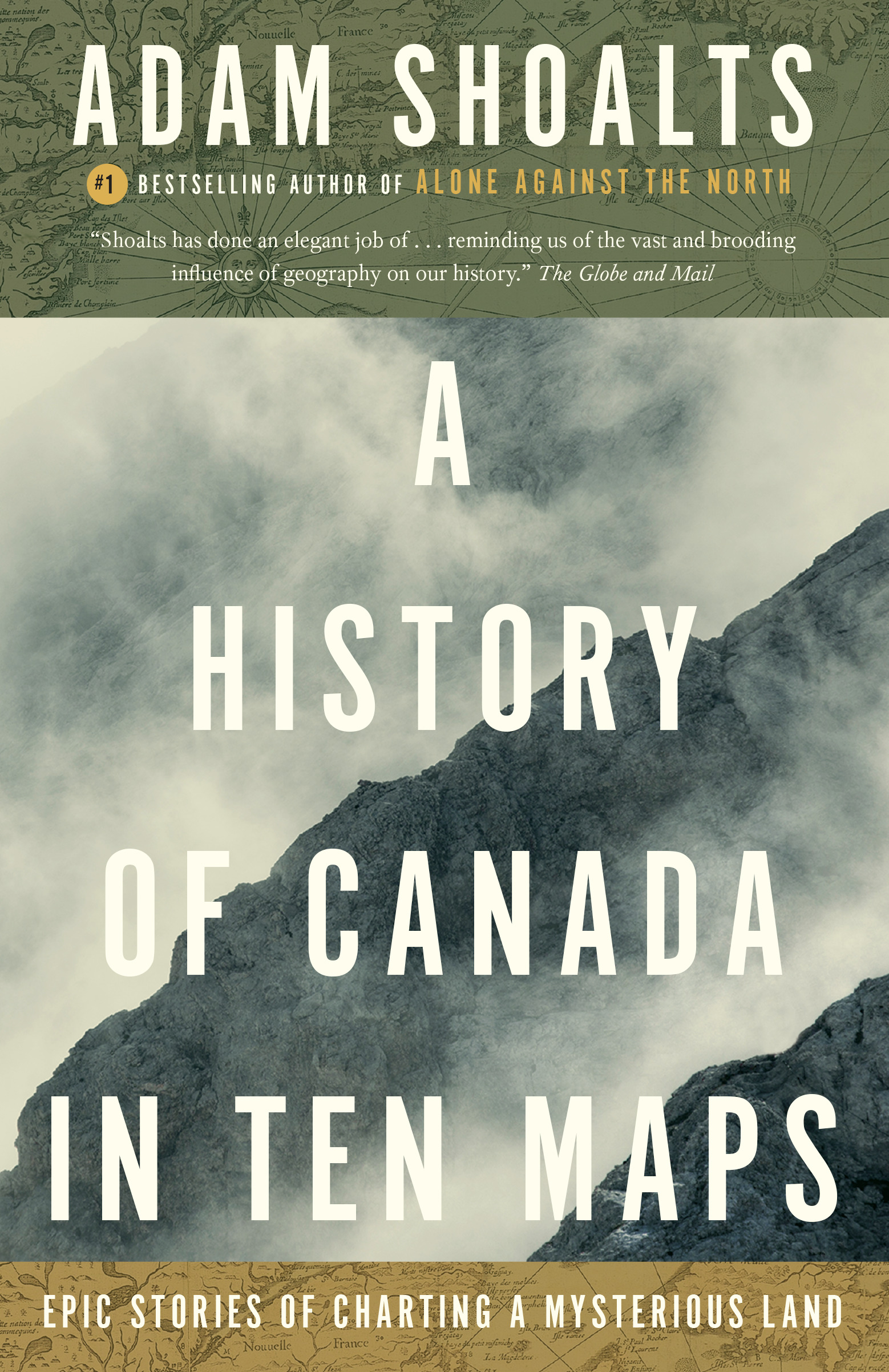 A History of Canada in Ten Maps : Epic Stories of Charting a Mysterious Land | History & Society