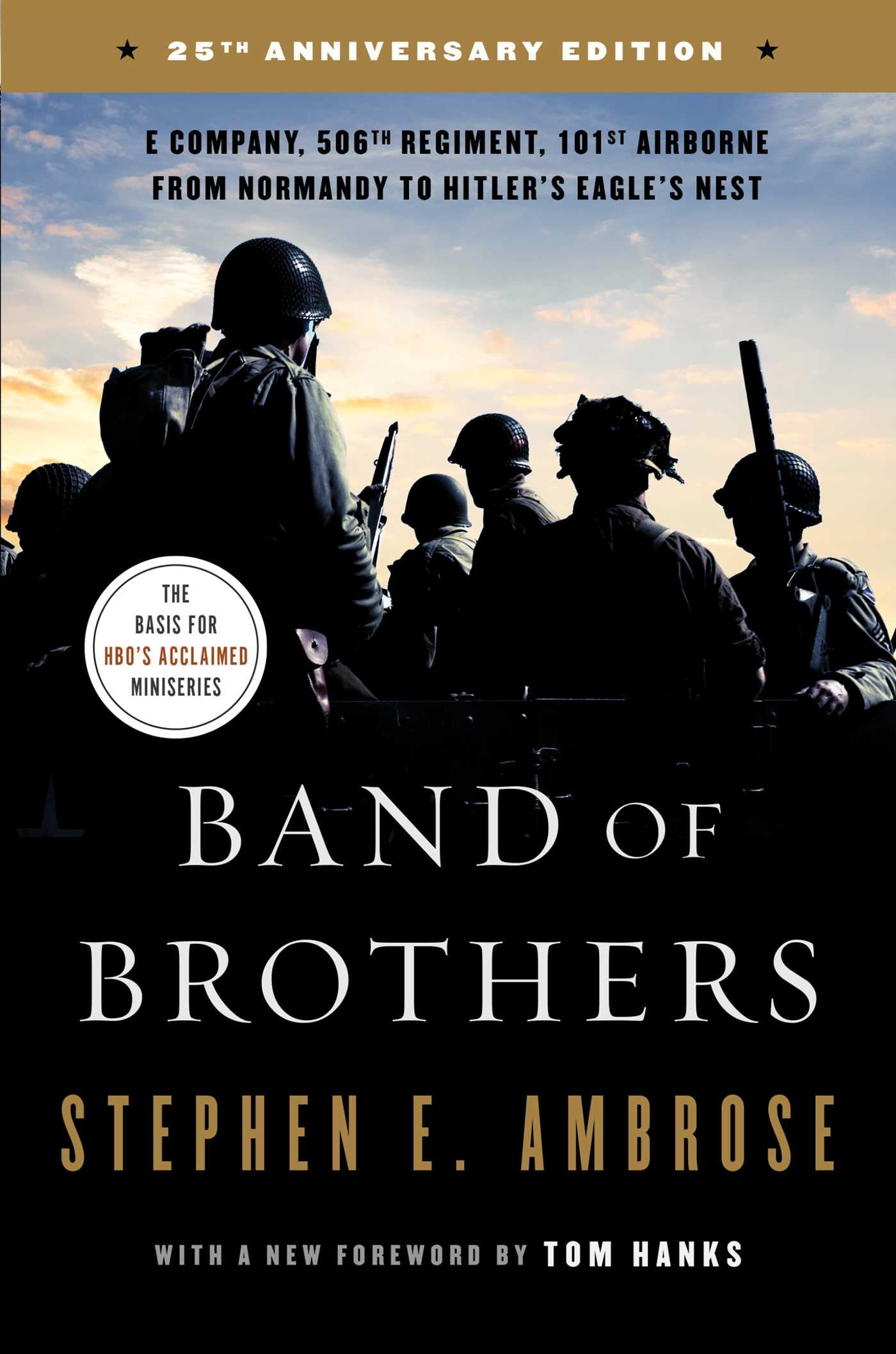 Band of Brothers : E Company, 506th Regiment, 101st Airborne from Normandy to Hitler's Eagle's Nest | History & Society