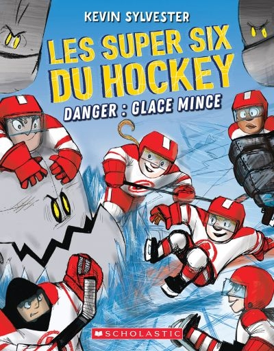 Les super six du hockey T.02 - Danger, glace mince  | 9781443163538 | Romans 9 à 11 ans