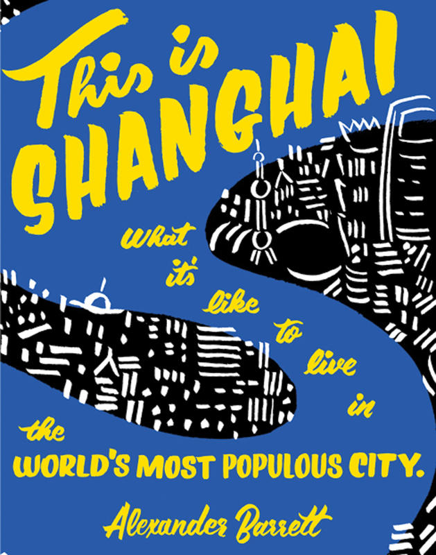 This is Shanghai : What It's Like To Live In The World's Most Populous City | Dictionary & Encyclopedia