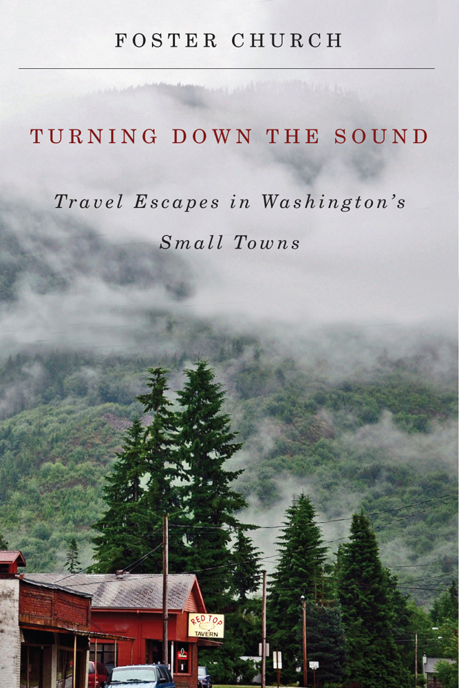 Turning Down the Sound : Travel Escapes in Washington's Small Towns | Dictionary & Encyclopedia