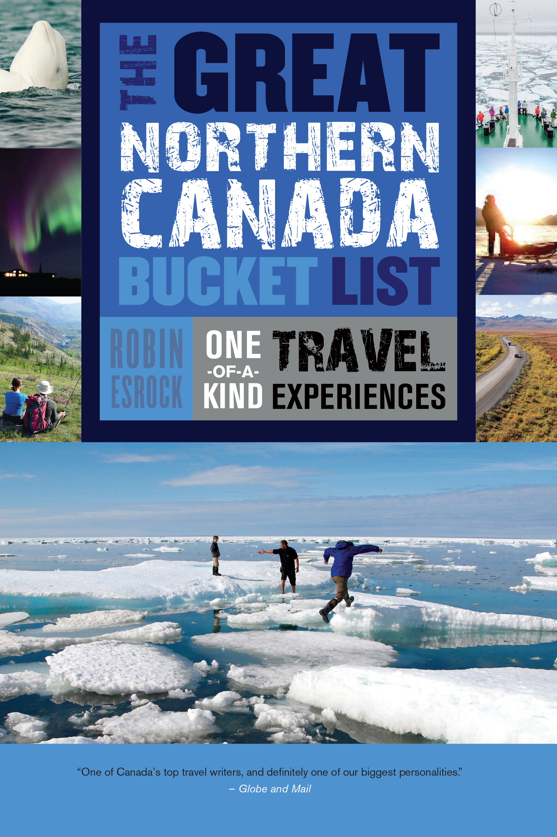 The Great Northern Canada Bucket List : One-of-a-Kind Travel Experiences | Dictionary & Encyclopedia