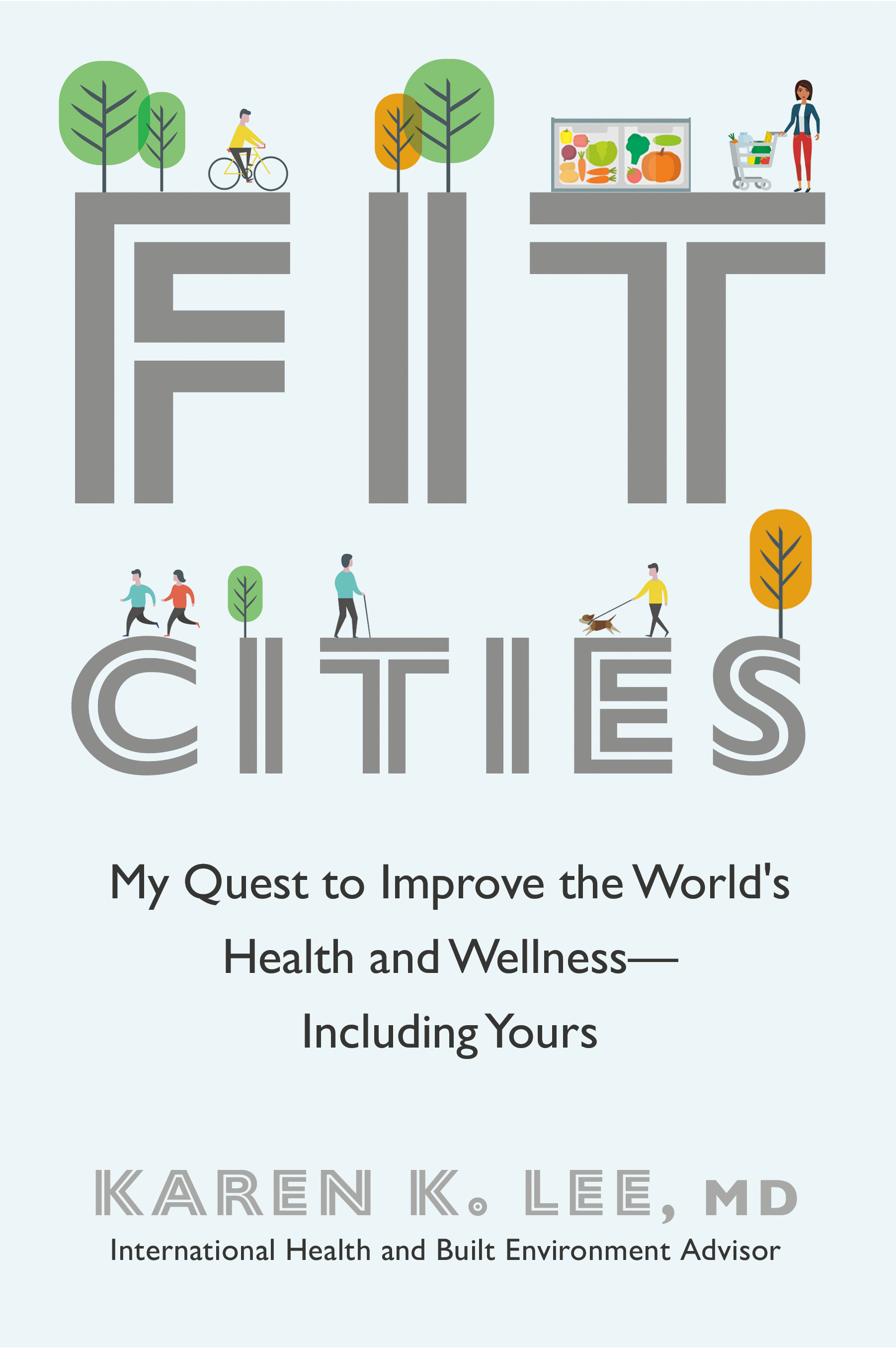 Fit Cities : My Quest to Improve the World's Health and Wellness--Including Yours | Health