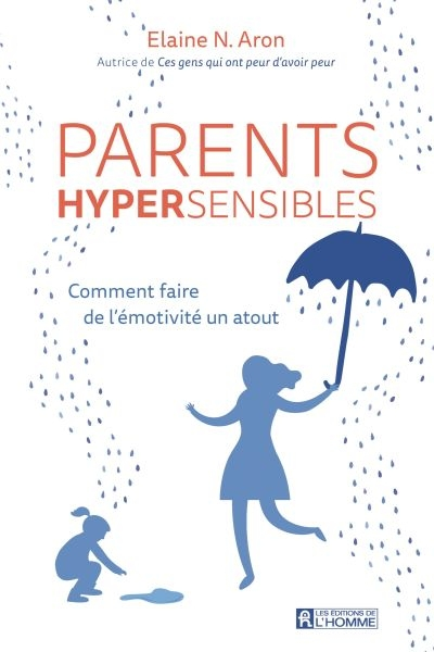 Parents hypersensibles : comment faire de lémotivité un atou | 9782761955430 | Éducation