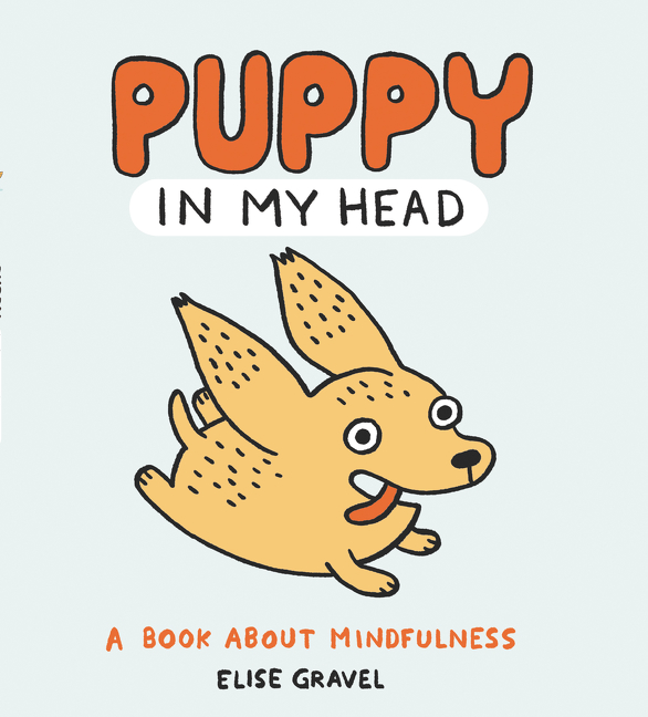 Puppy in My Head : A Book About Mindfulness | Picture books