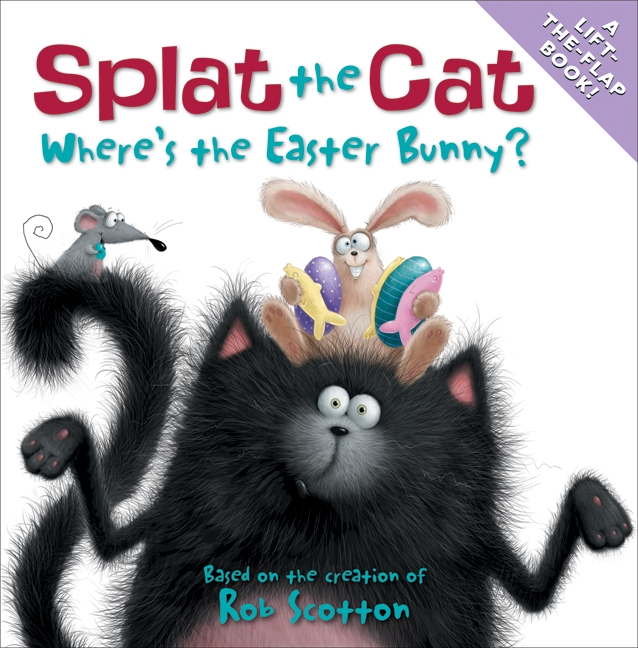 Splat the Cat: Where's the Easter Bunny? | Picture books