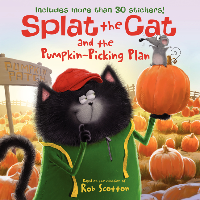 Splat the Cat and the Pumpkin-Picking Plan : Includes More Than 30 Stickers! | Picture books