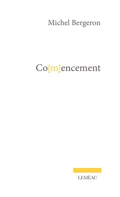 Co[m]encement  | 9782760948570 | Romans format poche