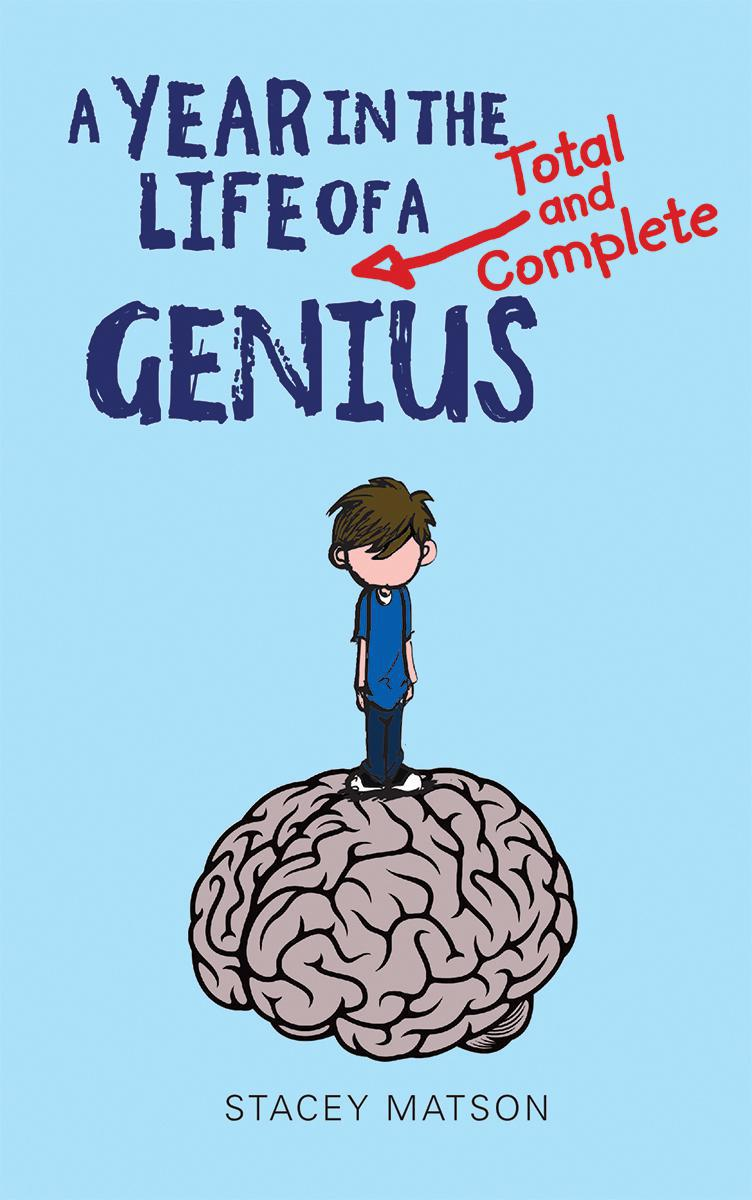 Year in the Life of a Total and Complete Genius (A) | 9-12 years old