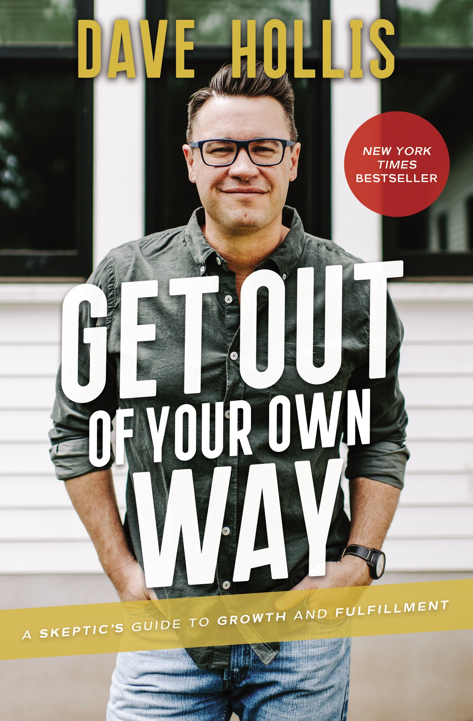 Get Out of Your Own Way : A Skeptic's Guide to Growth and Fulfillment | Psychology & Self-Improvement