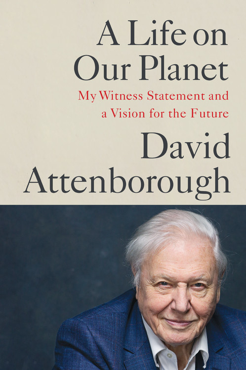 A Life on Our Planet : My Witness Statement and a Vision for the Future | Science