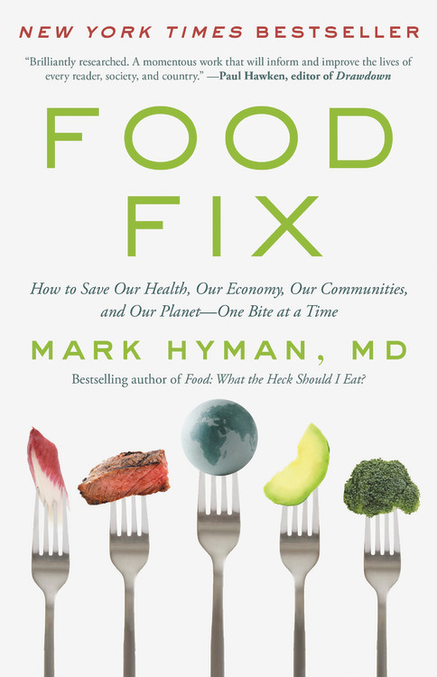Food Fix : How to Save Our Health, Our Economy, Our Communities, and Our Planet--One Bite at a Time | Health