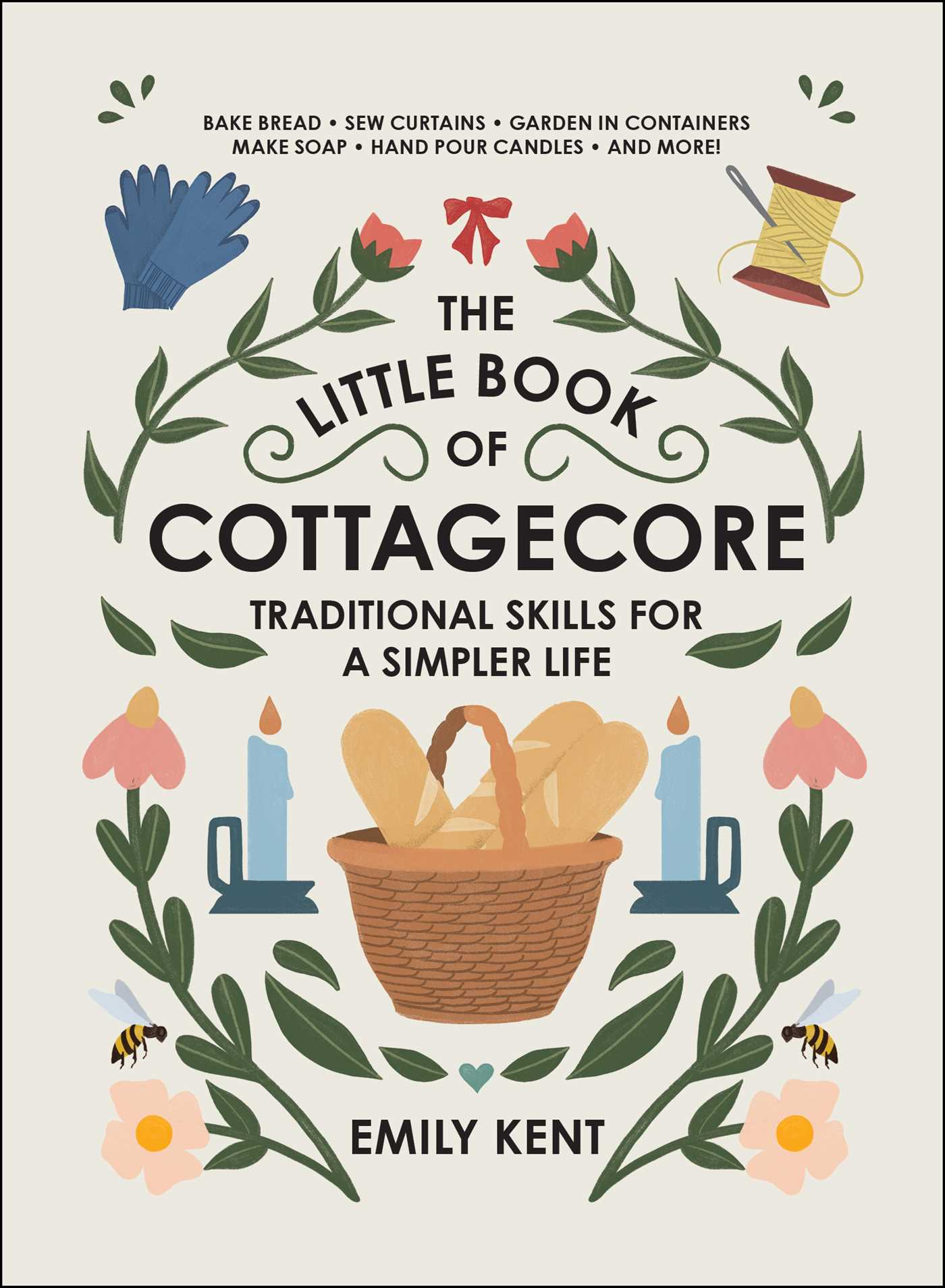 The Little Book of Cottagecore : Traditional Skills for a Simpler Life | Dictionary & Encyclopedia
