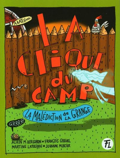 La clique du camp T.06 - La malédiction de la grange  | 9782895914402 | Romans 6 à 8 ans