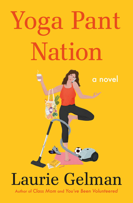 Yoga Pant Nation : A Novel | Novel