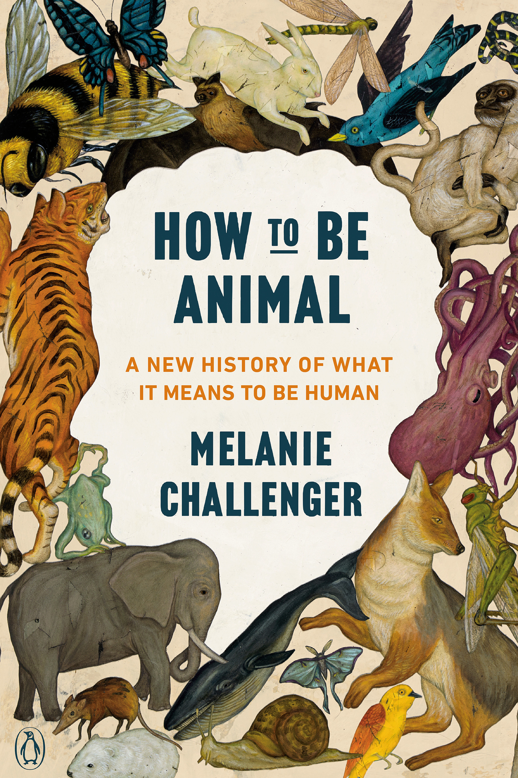 How to Be Animal : A New History of What It Means to Be Human | Science