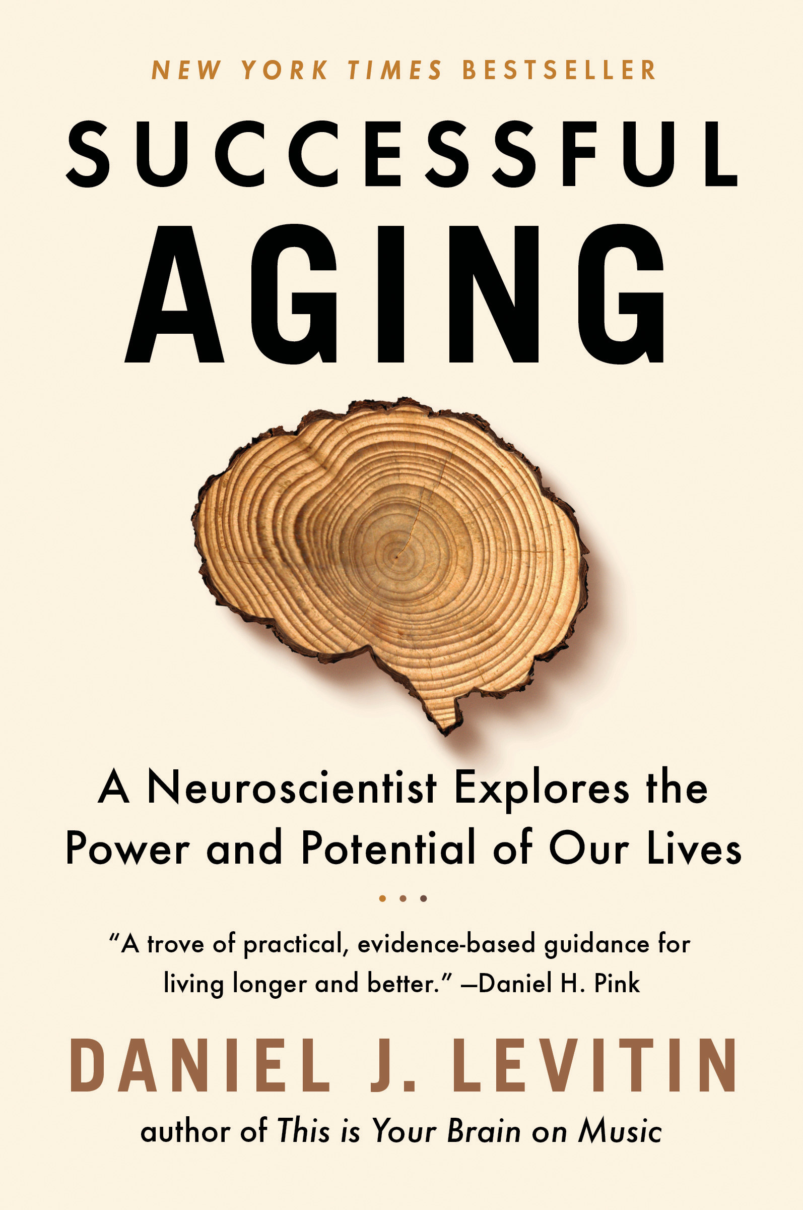 Successful Aging : A Neuroscientist Explores the Power and Potential of Our Lives | Health