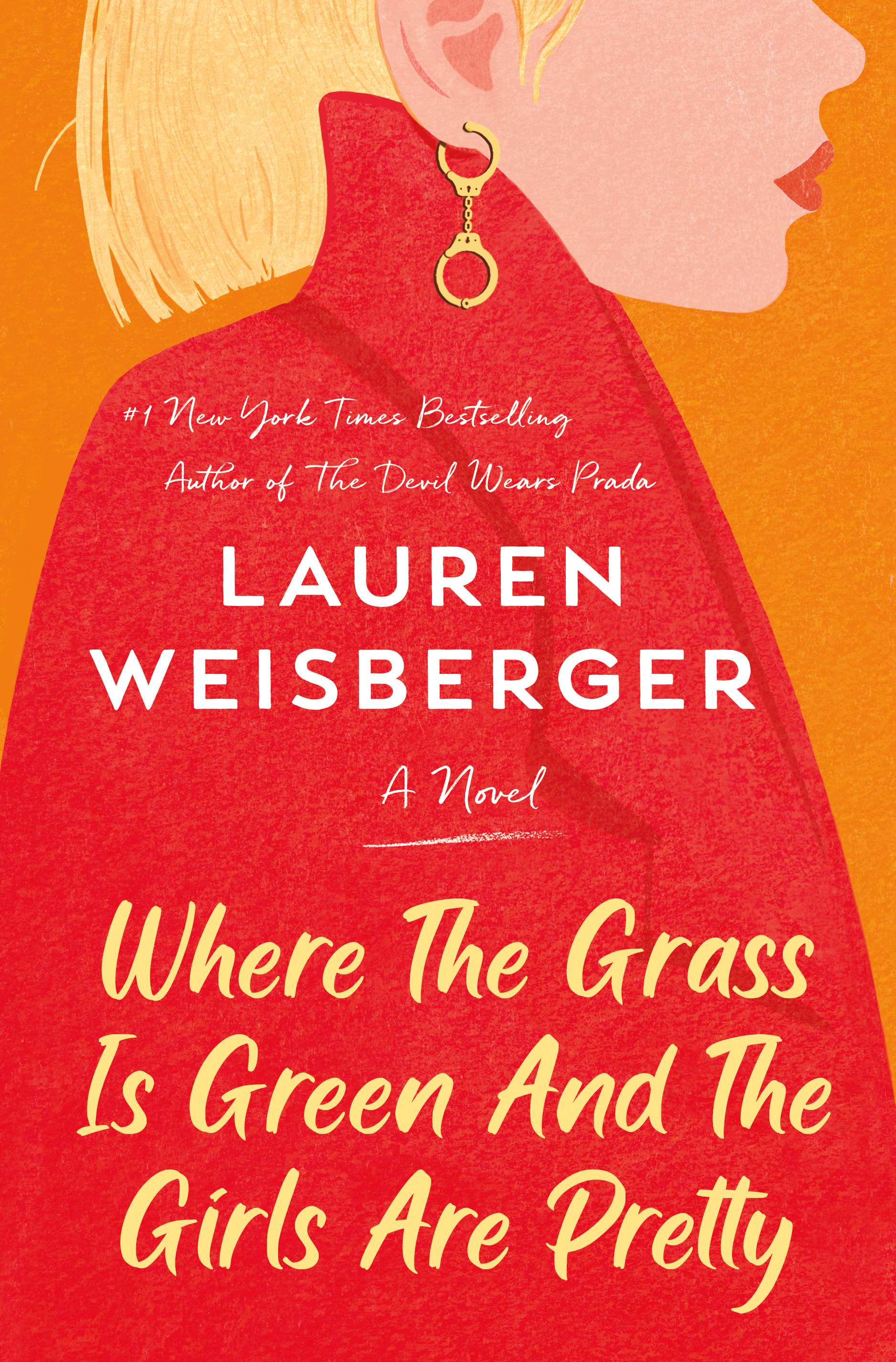 Where the Grass Is Green and the Girls Are Pretty : A Novel | Novel